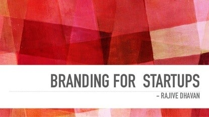 Branding for Startups, The quick and easy guide